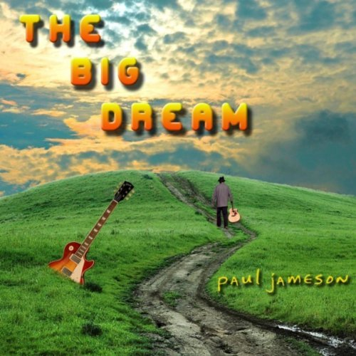 The Big Dream by Paul Jameson